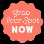 grab your spot now button